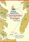 John Smith's Chesapeake Voyages, 1607-1609, Helen C. Rountree, 0813926440
