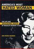 America's Most Hated Woman : The Life and Gruesome Death of Madalyn Murray O'Hair, Seaman, Ann Rowe, 0826416446
