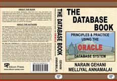 The Database Book : Principles and Practice Using the Oracle Database, Gehani, Narain and Annamalai, Melliya, 0929306449