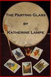 The Parting Glass, Katherine Lampe, 1483926443