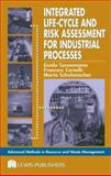 Integrated Life-Cycle and Risk Assessment for Industrial Processes, Sonnemann, Guido and Castells, Francesc, 1566706440