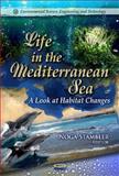 Life in the Mediterranean Sea : A Look at Habitat Changes, Stambler, Noga, 1612096441