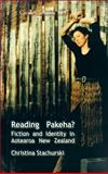 Reading Pakeha? : Fiction and Identity in Aotearoa New Zealand, Stachurski, Christina, 9042026448