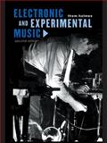 Electronic and Experimental Music : Pioneers in Technology and Composition, Thom Holmes, 0415936446