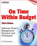 On Time Within Budget : Software Project Management Practices and Techniques, Bennatan, E. M., 0471376442