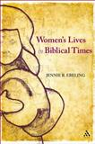 Women's Lives in Biblical Times, Ebeling, Jennie R., 0567196445