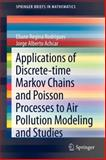 Applications of Discrete-Time Markov Chains and Poisson Processes to Air Pollution Modeling and Studies, Rodrigues, Eliane Regina and Achcar, Jorge Alberto, 1461446449