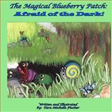 The Magical Blueberry Patch, Tara Fischer, 1475236441