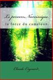 Le Pervers Narcissique, la Force du Cameleon, Claude Cognard, 1478136448