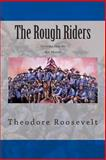 The Rough Riders, Theodore Roosevelt, 1484146441