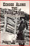 Echoes along the Pecos River, Barbara McAleese, 1496026446