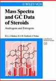 Mass Spectra and GC Data of Steroids : Androgens and Estrogens, Makin, Hugh L. J. and Trafford, David James Hamilton, 3527296441