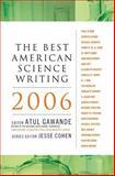 The Best American Science Writing 2006, Atul Gawande, 006072644X