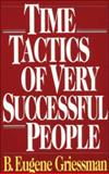 Time Tactics of Very Successful People 1st Edition