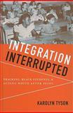 Integration Interrupted, Karolyn Tyson, 0199736448