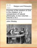 A Survey of the Wisdom of God in the Creation, John Wesley, 1170516440