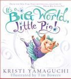 It's a Big World, Little Pig!, Kristi Yamaguchi, 1402266448