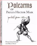 Polearms of Paulus Hector Mair, David James Knight and Brian Hunt, 1581606443