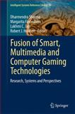 Fusion of Smart, Multimedia and Computer Gaming Technologies : Research, Systems and Perspectives, , 3319146440