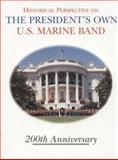 Historical Perspective on the President's Own United States Marine Band, D. Michael Ressler, 0160496446
