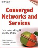 Converged Networks and Services : Internetworking IP and the PSTN, Faynberg, Igor and Gabuzda, Lawrence R., 0471356441