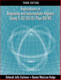 Explorations in Beginning and Intermediate Algebra Using the TI-82/83/83 Plus/85/86, Cochener, Deborah Jolly and Hodge, Bonnie MacLean, 0534406440