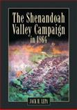 The Shenandoah Valley Campaign of 1864, Lepa, Jack H., 0786416440