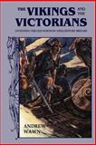 The Vikings and the Victorians : Inventing the Old North in Nineteenth-Century Britain, Wawn, Andrew, 0859916448