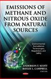 Emissions of Methane and Nitrous Oxide from Natural Sources, Anderson T. Scott, 162081644X