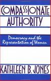 Compassionate Authority, Kathleen B. Jones, 041590644X