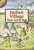 Indian Village Sticker Activity Book, Cathy Beylon, 048629644X