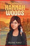 The Journey of Hannah Woods, Helene Forst, 1477116443