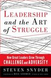 Leadership and the Art of Struggle 1st Edition