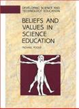 Beliefs and Values in Science Education, Poole, Michael, 0335156452