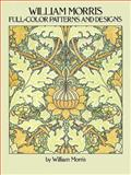 William Morris Full-Color Patterns and Designs, William Morris, 0486256456