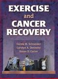 Exercise and Cancer Recovery, Schneider, Carole M. and Dennehy, Carolyn A., 0736036458