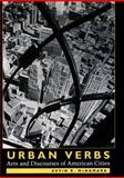 Urban Verbs : Arts and Discourses of American Cities, McNamara, Kevin R., 0804726450