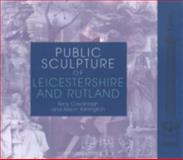 Public Sculpture of Leicestershire and Rutland, Cavanagh, Terry, 0853236453