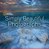 National Geographic Simply Beautiful Photographs, Annie Griffiths, 1426206453