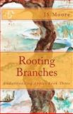 Rooting Branches, J. S. Moore and Chad Jeffers, 1466426454