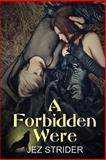 A Forbidden Were, Jez Strider, 1494766450
