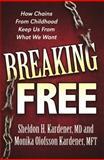 Breaking Free, Sheldon H. Kardener and Monika Olofsson Kardener, 1600376452