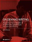 On Demand Writing : Applying the Strategies of Impromptu Speaking to Impromptu Writing, Williamson, Lynette, 1932716459