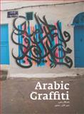 Arabic Graffiti, Pascal Zoghbi and Don M. Zaza, 3937946454