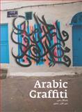 Arabic Graffiti, Pascal Zoghbi and Don M. Zaza, 3937946454