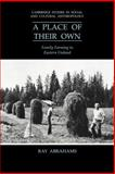 A Place of their Own : Family Farming in Eastern Finland, Abrahams, Ray, 0521026458