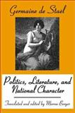 Politics, Literature, and National Character, Staël, Germaine de and Berger, Morroe, 0765806452