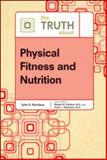 The Truth about Physical Fitness and Nutrition, Golden, Robert N., 0816076456