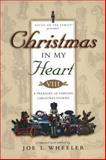 Christmas in My Heart, Joe L. Wheeler, 0842336451