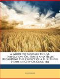 A Guide to Sanitary House-Inspection, Anonymous, 1148796452
